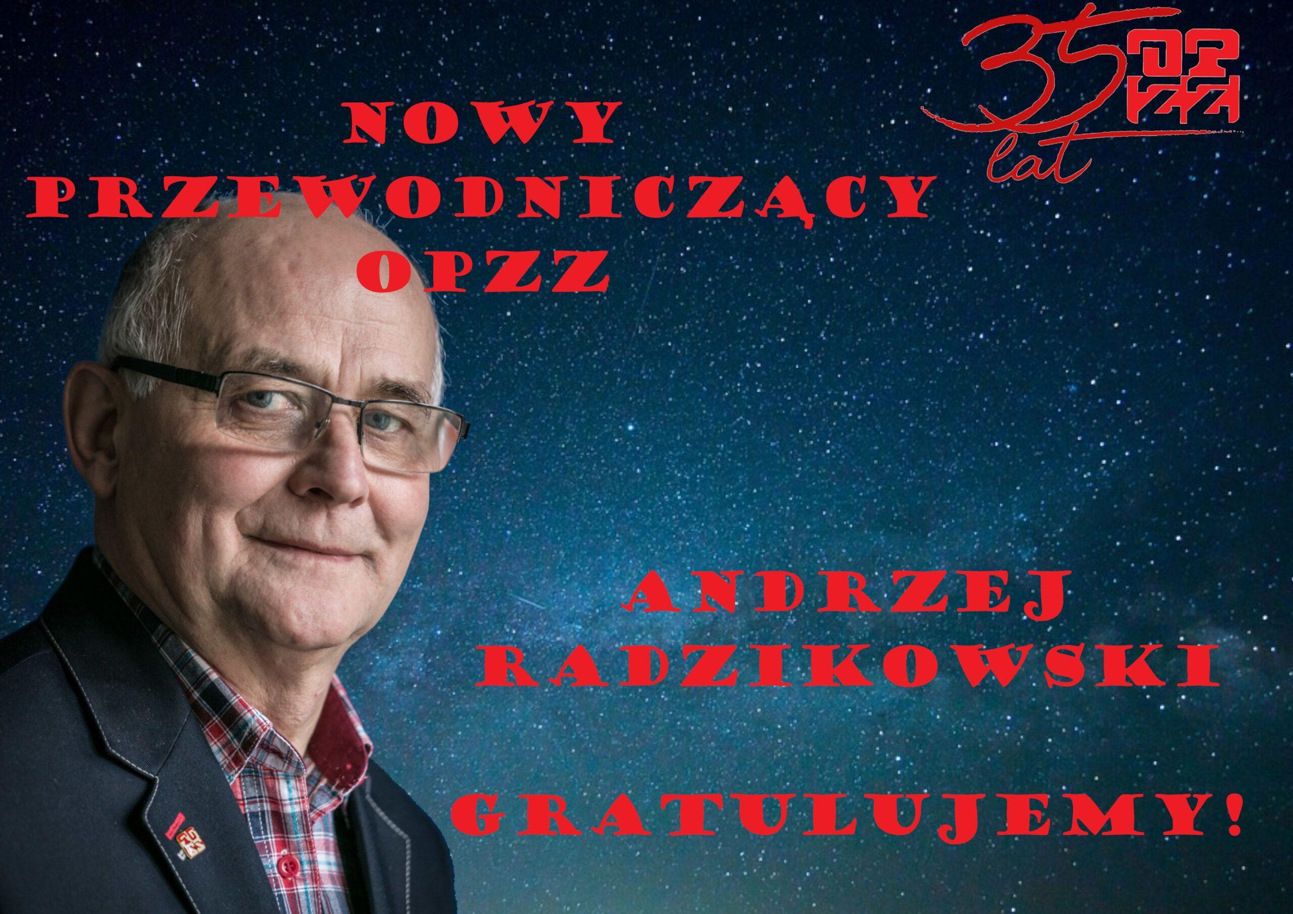 Andrzej Radzikowski – Przewodniczącym OPZZ